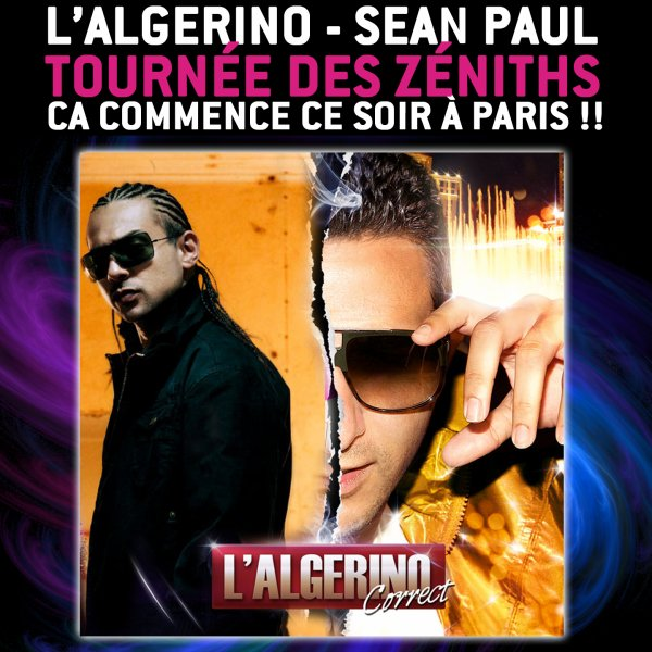 Z�NITH ALGERINO SEAN PAUL C'EST MAINTENANT ACHETE TES PLACES
